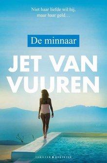 Jet van Vuuren De minnaar - Niet haar liefde wil hij, maar haar geld...
