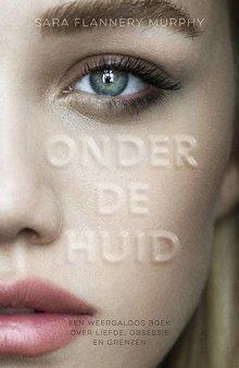 Sara Flannery Murphy Onder de huid - Een weergaloos boek over liefde, obsessie en grenzen