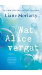 Liane Moriarty Wat Alice vergat