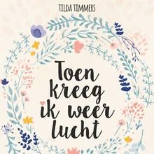 Tilda Timmers Toen kreeg ik weer lucht - Overwin je postnatale depressie en krijg je leven terug