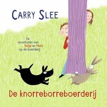Carry Slee De knorreborreboerderij - De avonturen van Eefje en Mark op de boerderij