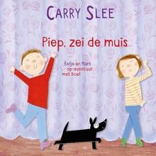 Carry Slee Piep, zei de muis - Eefje en Mark op avontuur met Boef