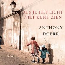 Anthony Doerr Als je het licht niet kunt zien