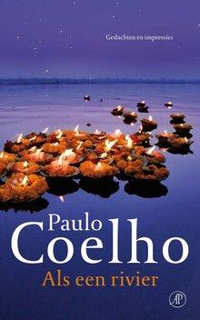 Paulo Coelho Als een rivier - Gedachten en impressies - Verkorte versie