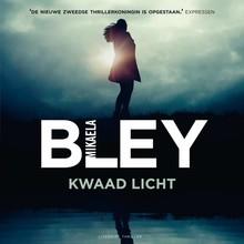 Mikaela Bley Kwaad licht