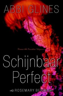 Abbi Glines Schijnbaar perfect - Rosemary Beach