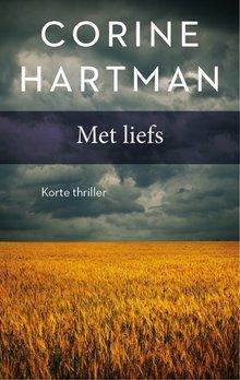 Corine Hartman Met liefs - Korte thriller