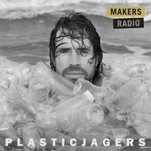 MakersRadio Plasticjagers - MakersRadio #6