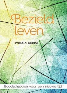Pamela Kribbe Bezield leven - Boodschappen voor een nieuwe tijd
