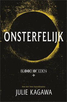 Julie Kagawa Onsterfelijk - Blood of Eden 1