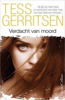Tess Gerritsen Verdacht van moord - Hij ligt op háár bed, is vermoord met háár mes en was háár ex-minnaar...