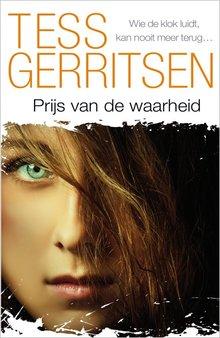 Tess Gerritsen Prijs van de waarheid - Wie de klok luidt, kan nooit meer terug...