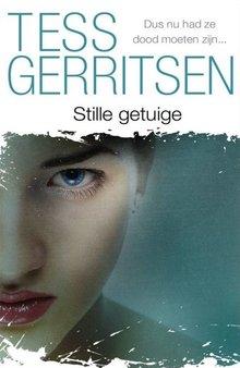 Tess Gerritsen Stille getuige - Dus nu had ze dood moeten zijn...