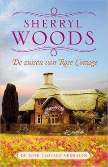 Sherryl Woods De zussen van Rose Cottage - De Rose Cottage verhalen