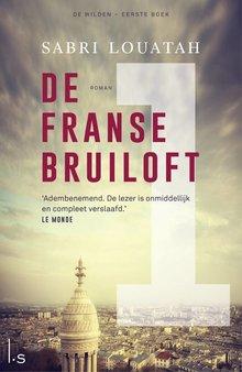 Sabri Louatah De Franse bruiloft - De Wilden - Eerste boek