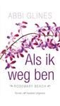 Meer info over Abbi Glines Als ik weg ben bij Luisterrijk.nl