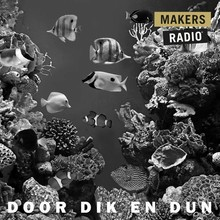 MakersRadio Door dik en dun - MakersRadio #4