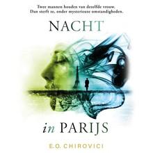Eugen O. Chirovici Nacht in Parijs - Twee mannen houden van dezelfde vrouw. Dan sterft ze, onder mysterieuze omstandigheden.