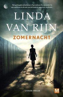 Linda van Rijn Zomernacht - Het geslaagde zomerkamp in Egmond aan Zee verandert in een nachtmerrie als een van de kinderen spoorloos verdwijnt...