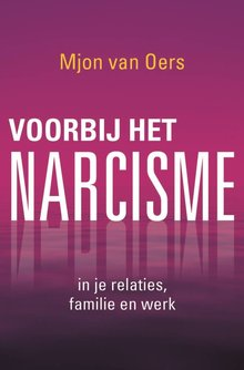 Mjon van Oers Voorbij het narcisme - in je relaties, familie en werk
