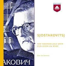 Leo Samama Sjostakovitsj - Een hoorcollege over zijn leven en werk