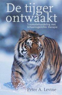 Peter A. Levine De tijger ontwaakt - Traumabehandeling met lichaamsgerichte therapie