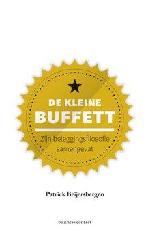 Patrick Beijersbergen De kleine Buffett - Zijn beleggingsfilosofie samengevat