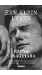 Meer info over Hanya Yanagihara Een klein leven bij Luisterrijk.nl