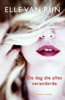 Elle van Rijn De dag die alles veranderde