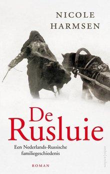 Nicole Harmsen De Rusluie - Een Nederlands-Russische familiegeschiedenis