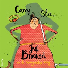 Carry Slee Juf Braaksel en de magische ring
