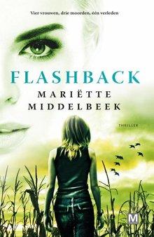 Mariëtte Middelbeek Flashback - Vier vrouwen, drie moorden, één verleden