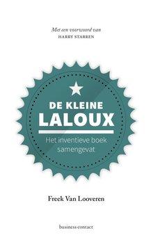 Freek Van Looveren De kleine Laloux - Het inventieve boek samengevat - Met een voorwoord van Harry Starren
