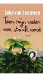 Meer info over Joke van Leeuwen Toen mijn vader een struik werd bij Luisterrijk.nl