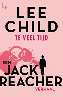 Lee Child Te veel tijd - Een Jack Reacher verhaal