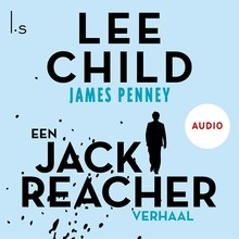 Lee Child James Penney - Een Jack Reacher verhaal