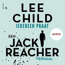 Lee Child Iedereen praat - Een Jack Reacher verhaal
