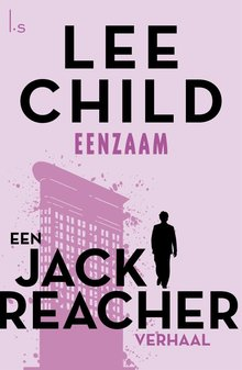 Lee Child Eenzaam - Een Jack Reacher verhaal