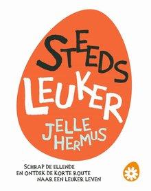 Jelle Hermus Steeds leuker - Schrap de ellende en ontdek de korte route naar een leuker leven