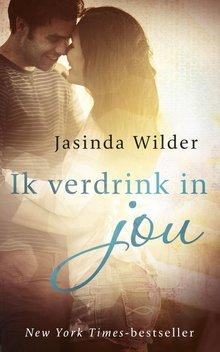 Jasinda Wilder Ik verdrink in jou - Falling #1