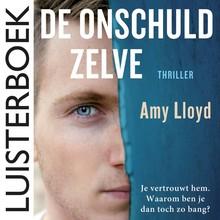 Amy Lloyd De onschuld zelve - Je vertrouwt hem. Waarom ben je dan toch zo bang?