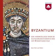 Hein van Dolen Byzantium - Een hoorcollege over de cultuurgeschiedenis van het Byzantijnse Rijk