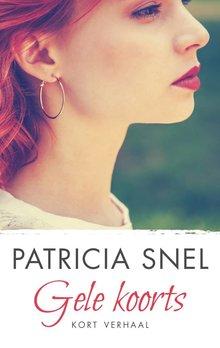 Patricia Snel Gele koorts - Kort verhaal