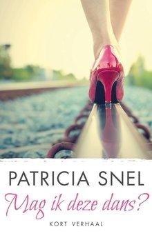 Patricia Snel Mag ik deze dans? - Kort verhaal