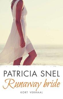 Patricia Snel Runaway bride - Kort verhaal