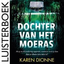 Karen Dionne Dochter van het moeras - Als je in afzondering opgroeit, wanneer weet je dan dat er thuis iets mis is?