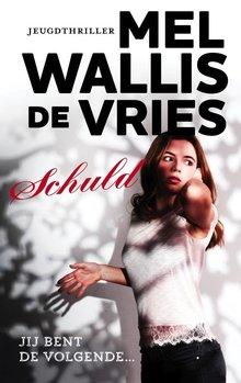 Mel Wallis de Vries Schuld - Jeugdthriller - Jij bent de volgende...