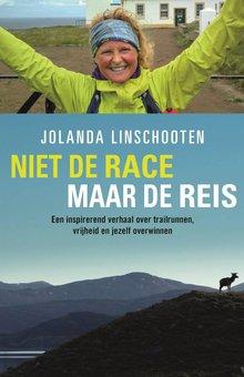 Jolanda Linschooten Niet de race maar de reis - Een inspirerend verhaal over trailrunnen, vrijheid en jezelf overwinnen