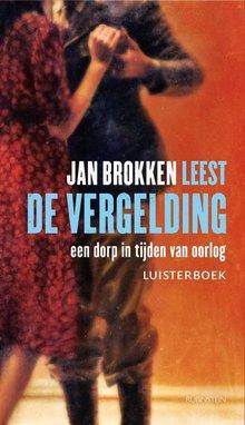 Jan Brokken De vergelding - Een dorp in tijden van oorlog