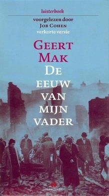 Geert Mak De eeuw van mijn vader - Verkorte versie